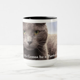 "It's gonna be a ""purrfect"" day coffee mug"