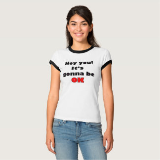 It's Gonna Be OK T-Shirt