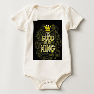 IT'S GOOD TO BE KING. BABY BODYSUIT