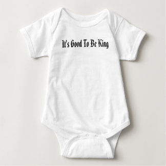 It's Good To Be King Baby Bodysuit