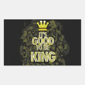 IT'S GOOD TO BE KING. RECTANGULAR STICKER