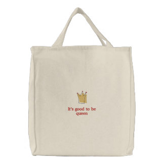 It's Good to be Queen Embroidered Tote Bags