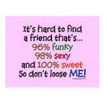 It's hard to find a friend