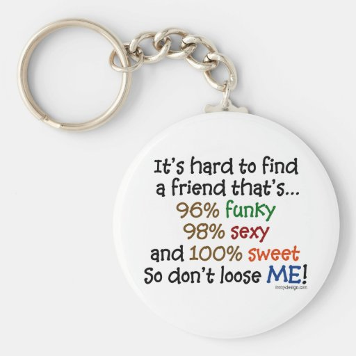It's hard to find a friend basic round button key ring