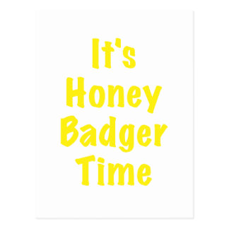 Its Honey Badger Time Postcard