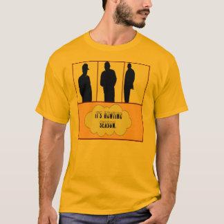It's Hunting Season. T-shirt