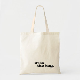 It's in the bag funny cute simple tote bag