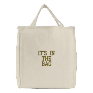 """""""It's in the Bag"""" Tote Embroidered Bags"""