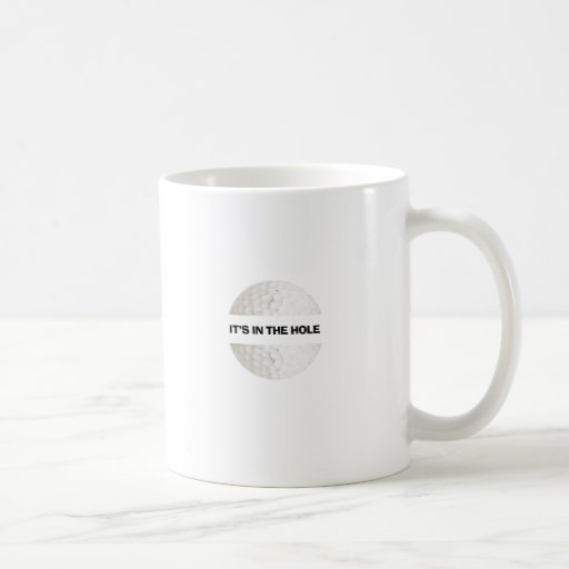 It's in the hole - golf coffee mugs