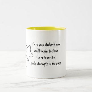 It's in your darkest hour you'll shine Two-Tone Coffee Mug