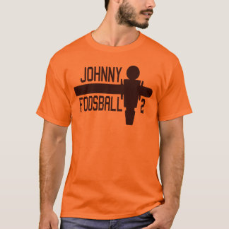 It's Johnny Foosball Time! T-Shirt