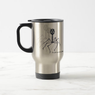 It's just a passing phage... stainless steel travel mug