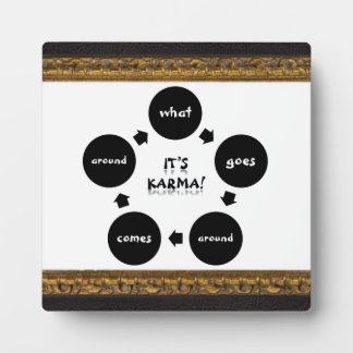 'It's Karma-What Goes Around...' Plaque