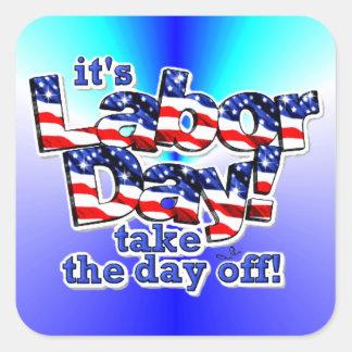 Its Labor Day Square Sticker