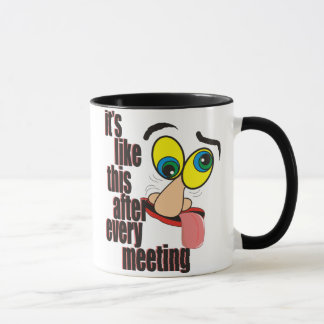 Its Like this after every meeting Mug