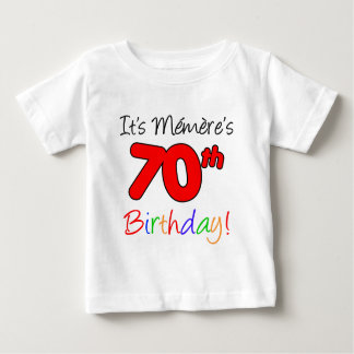 It's Memere's 70th Birthday Baby T-Shirt