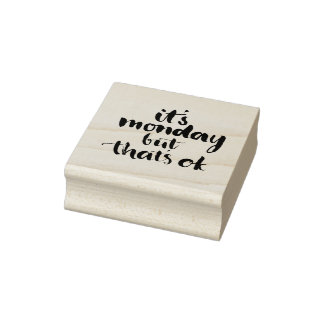 It'S Monday But That'S Ok Rubber Stamp
