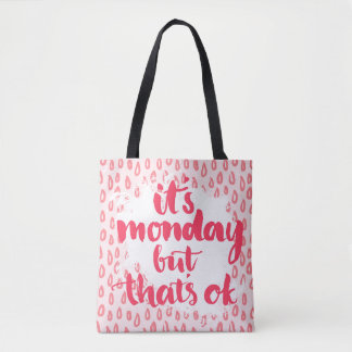 It'S Monday But That'S Ok Tote Bag