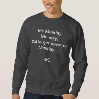 It's Monday Pull Over Sweatshirts