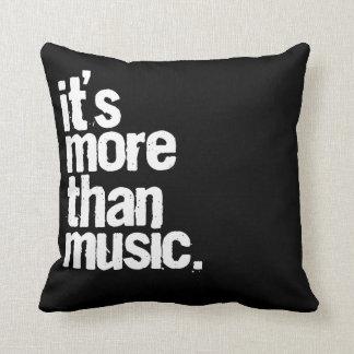 It's More Than Music Throw Cushion