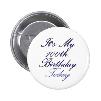 It's My 100 th. Birthday Today 6 Cm Round Badge