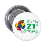 It's My 21st Birthday (Balloons) Button