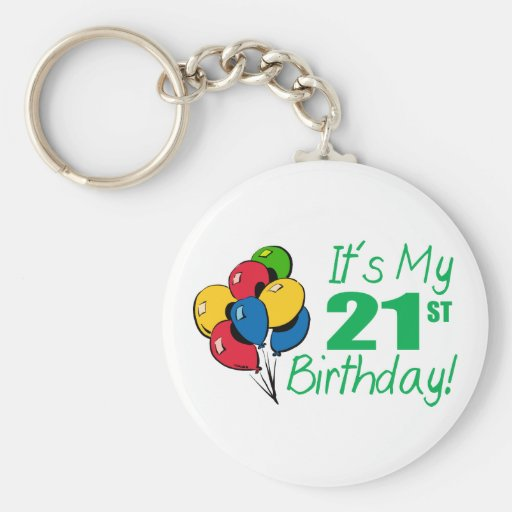 It's My 21st Birthday (Balloons) Key Chain