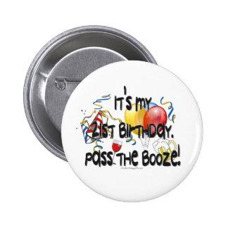 It's My 21st Birthday, Pass the Booze 6 Cm Round Badge