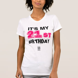 It's my 21st Birthday! T-Shirt