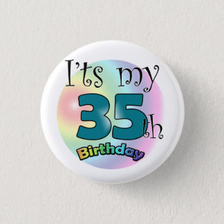 It's my 35th Birthday 3 Cm Round Badge