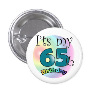 It's my 65th Birthday 3 Cm Round Badge