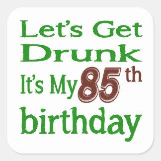 It's My 85th Birthday Square Sticker