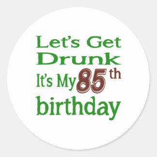 It's My 85th Birthday Round Sticker