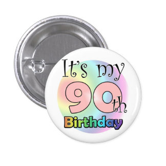 It's my 90th Birthday (wink) Pins