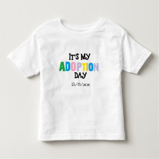 Its my adoption day by ozias toddler T-Shirt