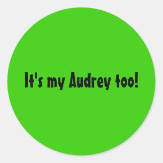 It's my Audrey too Sticker