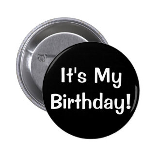 It's My Birthday! 6 Cm Round Badge