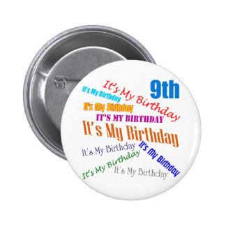It's My Birthday 9th Birthday Gifts Pin