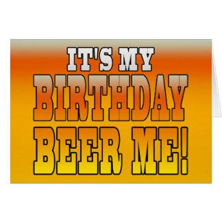 It's My Birthday Beer Me! Funny Bday Joke Greeting Cards