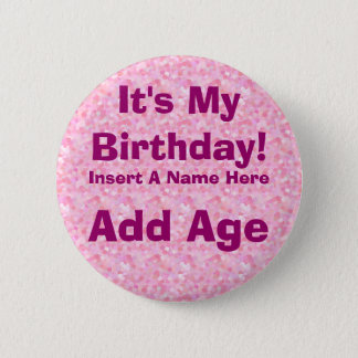 It's My Birthday Birthday Button