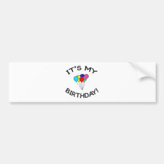 It's My Birthday! Bumper Sticker