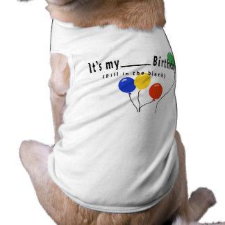 It's my ____ Birthday! Pet Shirt