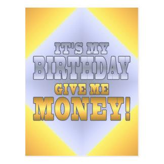 It's My Birthday Give me Money! Funny Bday Joke Postcard