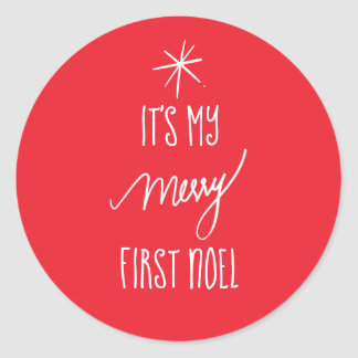 It's My First Noel | Festive 1st Christmas Classic Round Sticker