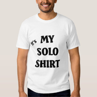 Its my solo t shirts
