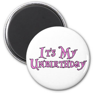 It's My Unbirthday Magnet