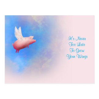 It's Never Too Late To Grow Your Wings-Flying Pig Postcard
