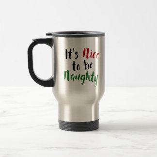 It's Nice to be Naughty, Christmas Typography Travel Mug