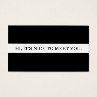 It's nice to meet you. business card
