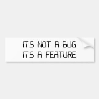 It's Not a Coding Bug It's a Programming Feature Bumper Sticker